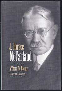 J. Horace McFarland: A Thorn for Beauty