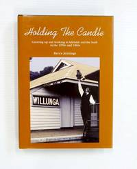 image of Holding the Candle Growing Up and Working in Adelaide and the Bush in the 1950s and 1960s