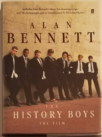 THE HISTORY BOYS: THE FILM. With an Introduction by Nicholas Hytner