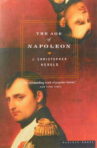 The Age of Napoleon by  J. Christopher Herold - Paperback - 2002 - from The Parnassus BookShop and Biblio.com