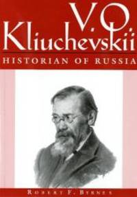 V. O. Kliuchevskii, Historian of Russia