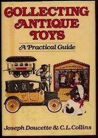 Collecting Antique Toys: A Practical Guide
