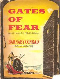 Gates of Fear. Great Exploits of the World's Bullrings