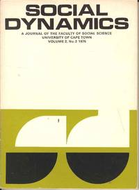 Social Dynamics.  A Journal of the Social Sciences.  University of Cape Town.  Volume 2. No. 2 1976