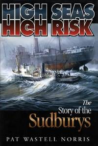 image of High Seas, High Risk : The Story of the Sudburys
