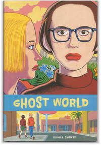 Ghost World. by  Daniel CLOWES - Signed First Edition - 1997. - from Orpheus Books (SKU: 16130)