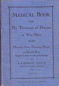 MEDICAL BOOK For Treatment of Diseases in West Africa Also Pharmacy Notes, Dispensary Recipes and...