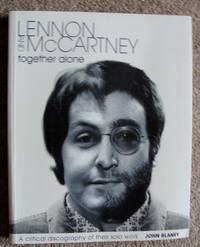 Lennon and McCartney - Together Alone: A Critical Discography of Their Solo Work (Paperback)