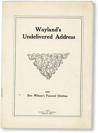 image of Wayland's Undelivered Address and Ben WIlson's Funeral Oration