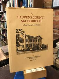 Laurens County Sketchbook -- with a brief sketch of the development of Laurens County by Edna Riddle Foy