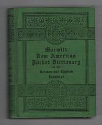 Morwitz's American Pocket Dictionary of the English and German Languages