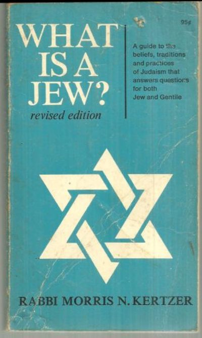 WHAT IS A JEW, Kertzer, Rabbi Morris