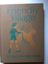 The Alice and Jerry Books   Reading Foundation Series   Friendly Village