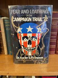 FEAR AND LOATHING ON THE CAMPAIGN TRAIL '72 [SIGNED]