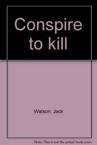 Conspire To Kill