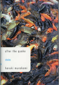 AFTER THE QUAKE: STORIES ... Translated from the Japanese by Jay Rubin