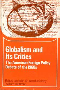 Globalism and It's Critics the American Foreign Policy Debate of the 1960s