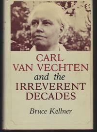 image of Carl Van Vechten and the Irreverent Decades