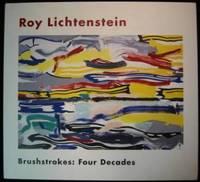Roy Lichtenstein - Brushstrokes: Four Decades
