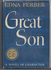 Great Son by  Edna Ferber - 1st Edition - 1945 - from Brenner's Books - Rare & Collectable (SKU: 006553)