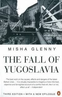 The Fall of Yugoslavia: The Third Balkan War by Glenny, Misha - 1996