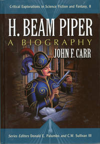 H. BEAM PIPER: A BIOGRAPHY ..