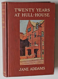 Twenty Years at Hull-House, with Biographical Notes