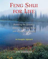 image of Feng Shui for Life: Mastering the Dynamics between Your Inner World and Outside Environment