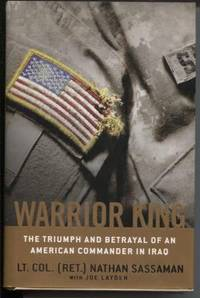 Warrior King: The Triumph & Betrayal of an American Commander in Iraq