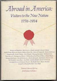 Abroad in America: Visitors to the New Nation 1776 - 1914