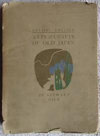 Artists Edition. Arts & Crafts of Old Japan. by  Stewart Dick - Paperback - 1906 - from Raffles Bookstore (SKU: Gr21.46)