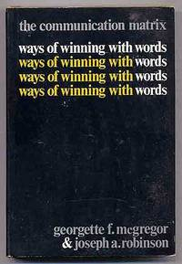 The Communication Matrix: Ways of Winning With Words