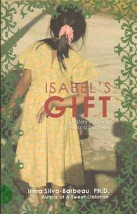 ISABELS GIFT A Story of Giving, Love and Discovery