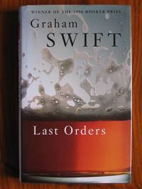 Last Orders by  Graham Swift - Hardcover - Reprint - 1996 - from C L Hawley (SKU: 12188)