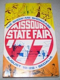 Missouri State Fair 1977 Premium Book: The Show-Me Showcase