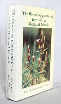 The Flowering Plants and Ferns of the Shetland Islands