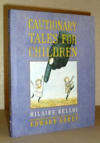 Cautionary Tales for Children, Rediscovered and Illustrated By Edward Gorey