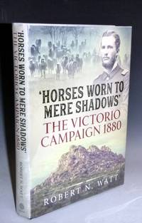 image of Horses Worn to Mere Shadows: The Victorio Campaign 1880