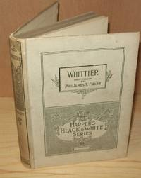 Whittier: Notes of His Life and of His Friendships
