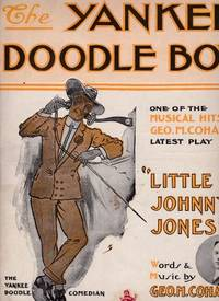 image of THE YANKEE DOODLE BOY VINTAGE SHEET MUSIC ONE OF THE MUSICAL HITS FROM  GEO.M. COHAN'S LATEST PLAY LITTLE JOHNNY JONES