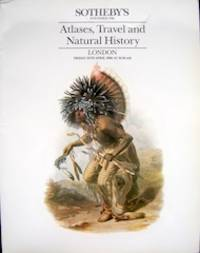 Sotheby's Atlases, Travel and Natural History. 15th April 1988
