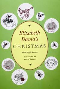 Elizabeth David's CHRISTMAS Forward by Alice Waters