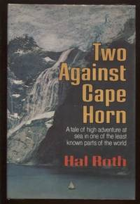 Two Against Cape Horn by  Hal Roth - 1st Printing - 1978 - from E Ridge fine Books and Biblio.co.uk