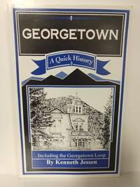 Georgetown: A Quick History Including the Georgetown Loop