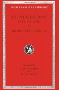 Augustine: City of God, Volume V, Books 16-18.35 (Loeb Classical Library No. 415) by Augustine - Hardcover - 2004-02-07 - from Books Express (SKU: 0674994574n)