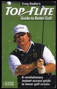 TOP FLITE GUIDE TO BETTER GOLF - A Revolutionary Instant Success Guide to Lower Golf Scores