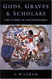 image of Gods, Graves and Scholars: The Story of Archaeology