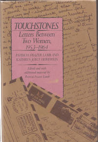 image of Touchstones: Letters between Two Women, 1953-1964 Patricia Frazier Lamb  and Kathryn Joyce Hohlwein