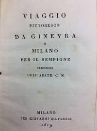 VIAGGIO PITTORESCO DA GINEVRA A MILANO PER IL SEMPIONE.