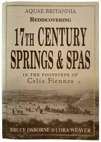 Rediscovering 17th Century Springs and Spas: In the Footsteps of Celia Fiennes.